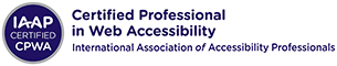 IAAP Certified CPWA. Certified Professional in Web Accessibility. International Association of Accessibility Professionals